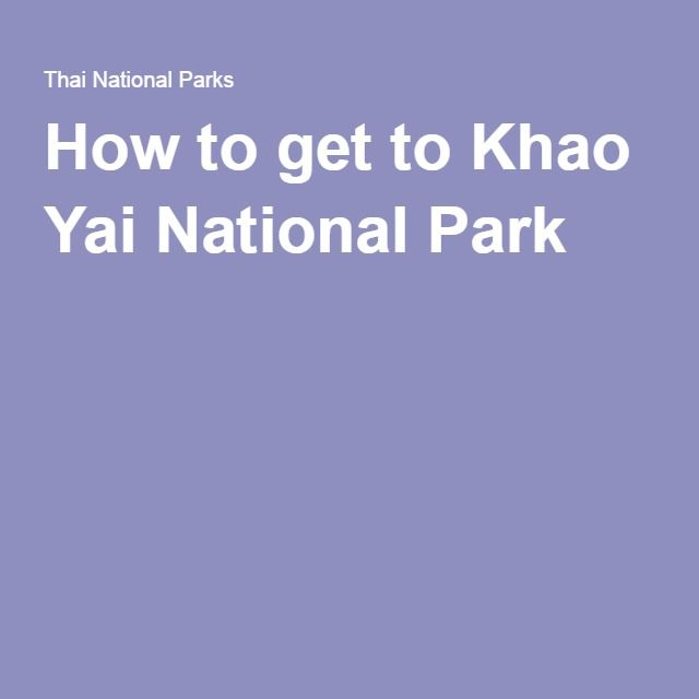 How to get to Khao Yai National Park