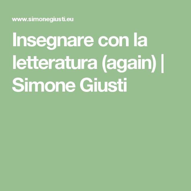 Insegnare con la letteratura (again) | Simone Giusti
