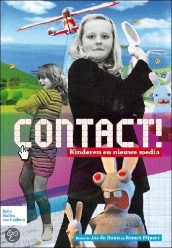 CONTACT! Kinderen en nieuwe media - - van Jos de Haan en Remco Pijpers - het boek brengt het werk van de beste onderzoekers in Nederland op dit terrein samen. Het is bij uitstek geschikt om ouders, onderwijzers en hulpverleners wegwijs te maken in de digitale leefwereld van kinderen.    Het boek is een initiatief van het Sociaal Cultureel Planbureau (SCP), Stichting Mijn Kind Online en het programma Digivaardig & Digibewust.