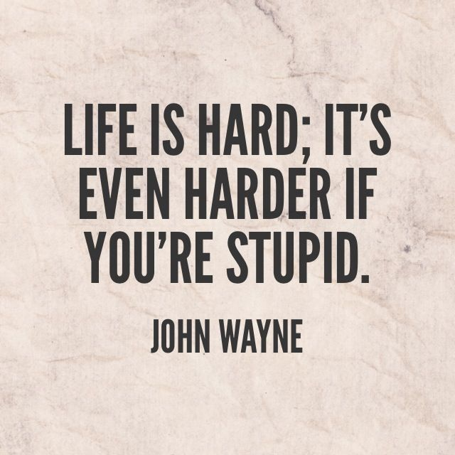 John Wayne Quote Life Is Hard Unique 1000 Images About Quotes On Pinterest