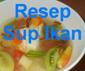 Resep sup ikan nila/gurame/laut merupakan kelanjutan dari aneka resep sup / sop. Yuk masak dengan menyimak resep serta cara membuat sup ikan - http://www.infooresep.com/2015/03/resep-sup-ikan.html