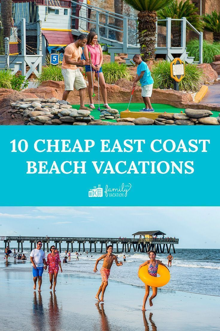 A Beach Vacation On A Budget Yes It Is Possible Check Out These Affordable East Coast Des East Coast Beach Vacation East Coast Beaches Family Beach Vacation