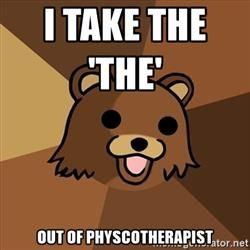 Pedobear - i take the 'the' out of physcotherapist
