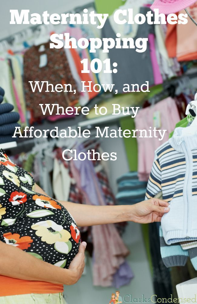 Maternity Clothes Shopping 101: When, How, and Where to Buy Affordable Maternity Clothes