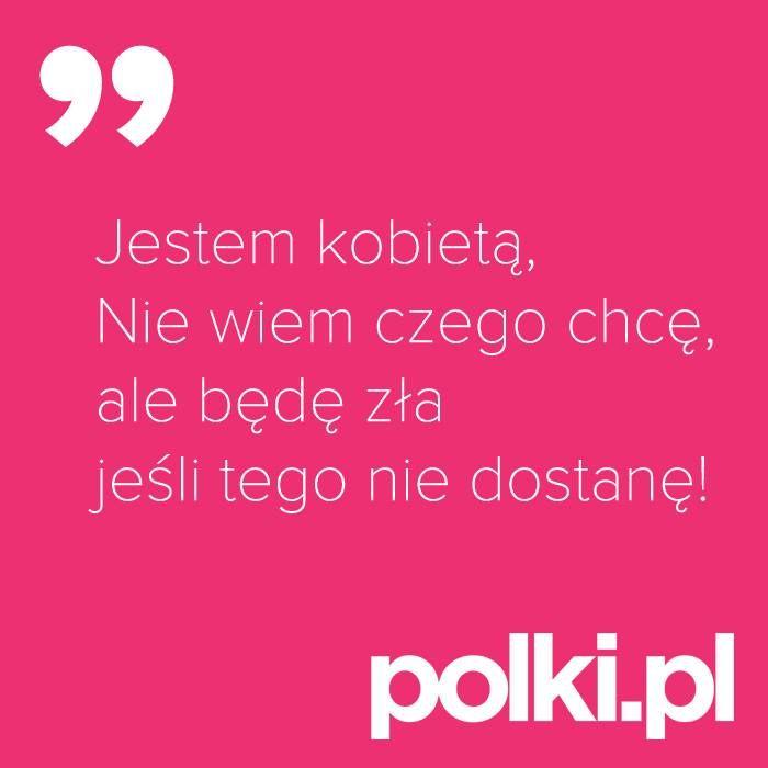 Jestem kobietą... #cytaty #zlotemysli #mysli #quotes