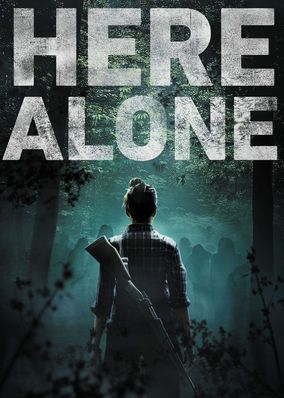Here Alone (2016) - When she finally encounters two other survivors, a woman alone in a world decimated by a zombie epidemic struggles to trust her new companions.