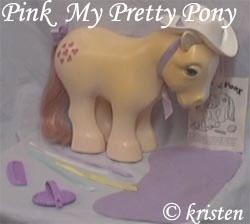 I always thought it was my pretty little pony- they were two different things. my little pony and my pretty pony! silly me. and from a girl with the nick name pony!