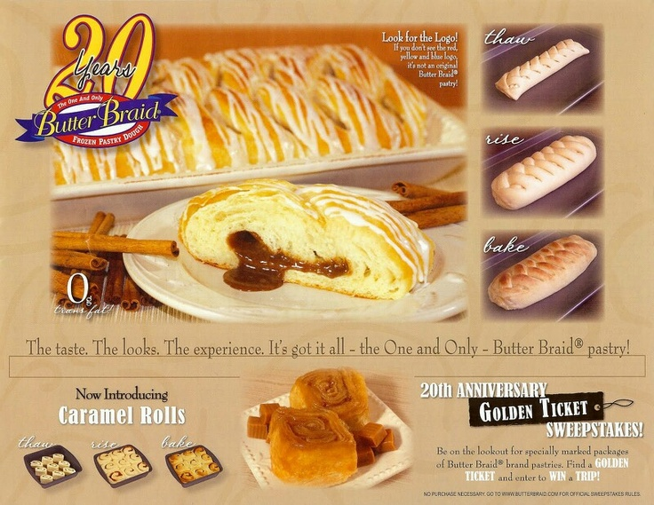 Bake your own butterbraid  http://www.idea-queen.com/recipes/butter-braids-recipe