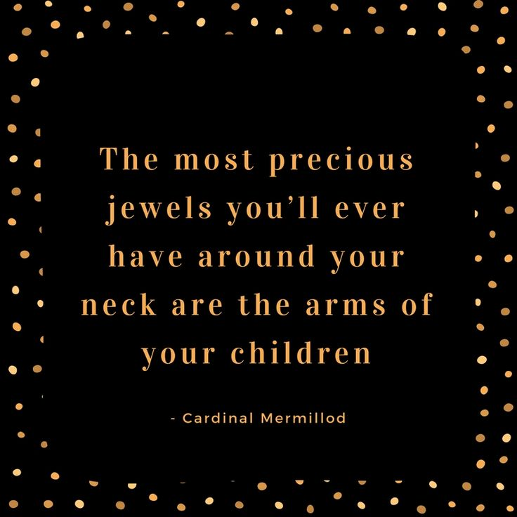 The most precious jewels you'll ever have around your neck are the arms of your children. We love  inspirational mother daughter quotes, too! Learn how to celebrate your mother daughter relationship at www.margiescreativegemz.com