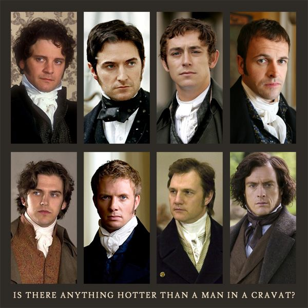 """""""Is there anything hotter than a man in a cravat?"""" -- Films historiques, adaptations des chefs d'oeuvres de la littérature anglaise. Colin Firth (Mr. Darcy), Rupert Penry-Jones (Captain Wentworth), Hugh Grant, Toby Stephens (E. F. Rochester), etc. dans Jane Eyre, Raison et Sentiments, Orgueil et Préjugés, Persuasion, etc. Charlotte Brontë, Jane Austen, etc. Je ne reconnais pas les autres."""