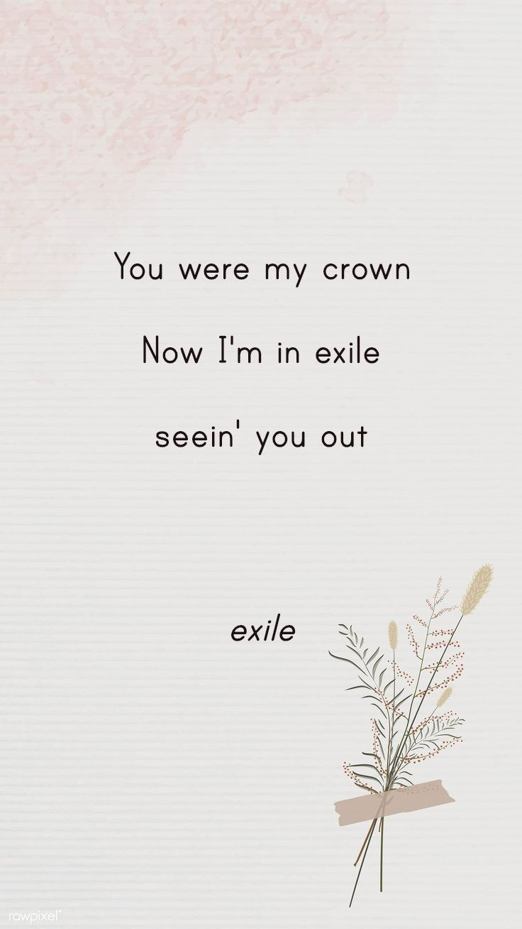 Exile Lyric Wallpaper Playlist Wallpaper Folklore Taylor Swift Taylor Lyrics Taylor Swift Quotes Taylor Swift Lyrics