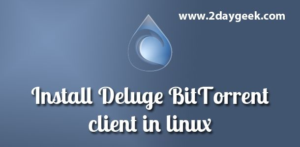 2dayGeek.com Linux Tips, Install Deluge BitTorrent in Linux. Through on this article you will get idea on how to install Deluge BitTorrent client in linux...Fore more details @ http://www.2daygeek.com/install-deluge-bittorrent-client-linux/