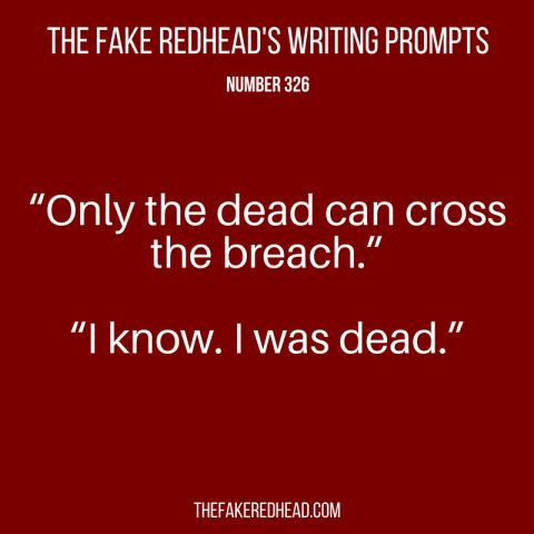 TFR's Writing Prompts No. 326-330 – The Fake Redhead Writes
