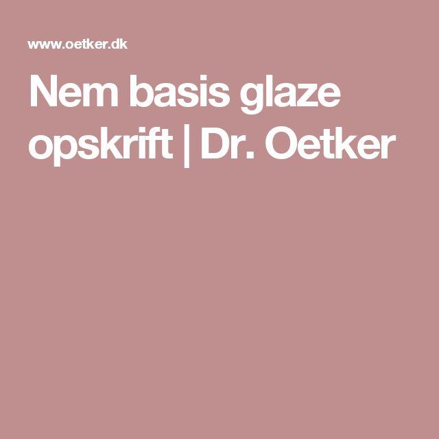 Nem basis glaze  opskrift | Dr. Oetker