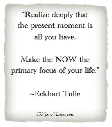 From Eckhart Tolle's Book, The Power Of Now