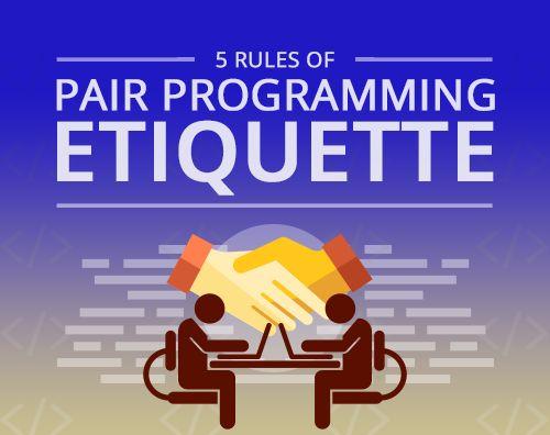 5 Rules of Pair Programming Etiquette