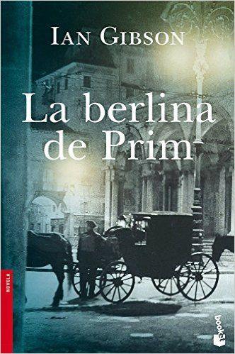 La Berlina de Prim es una maravillosa erudición de su autor Ian Gibson, para intentar hacer algo de luz en la historia de las últimas décadas de nuestro siglo XIX. http://sinmediatinta.com/book/la-berlina-de-prim/