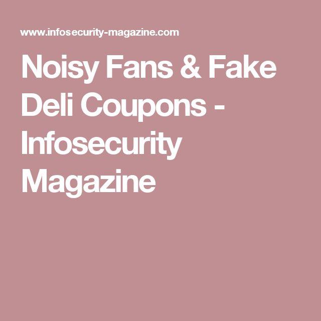 Noisy Fans & Fake Deli Coupons - Infosecurity Magazine