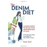 The Denim Diet: Sixteen Simple Habits to Get You into Your Dream Pair of Jeans (Paperback)By Kami Gray