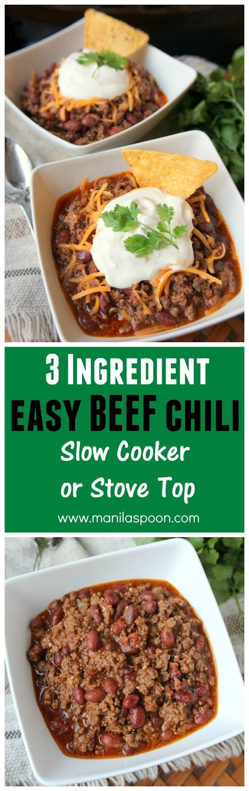 This easy and quick 3 Ingredient Chili can be made in the stove top or slow cooker. Yes, it's very TASTY and the whole family will love it! 3-INGREDIENT CHILI | manilaspoon.com