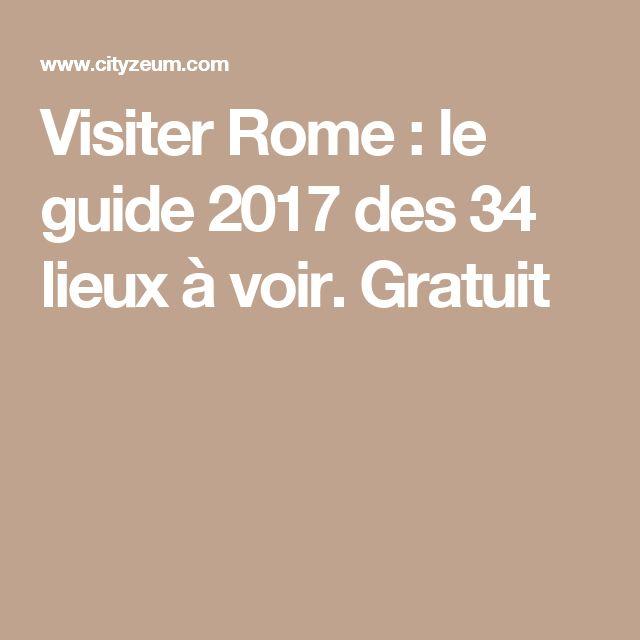 Visiter Rome : le guide 2017 des 34 lieux à voir. Gratuit