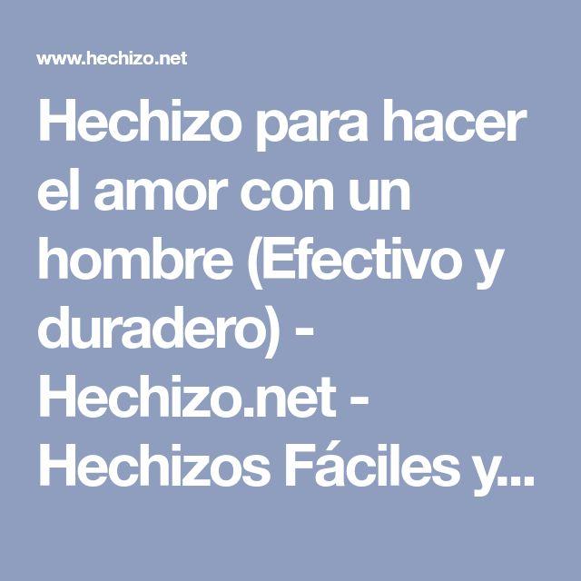Hechizo para hacer el amor con un hombre (Efectivo y duradero) - Hechizo.net - Hechizos Fáciles y Efectivos