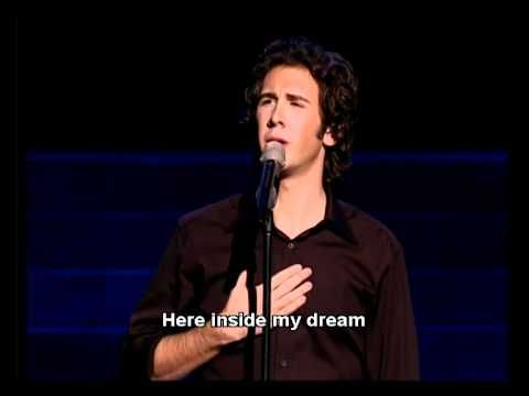 To Where You Are--one of the most beautiful songs ever beautifully sung by Josh Groban.