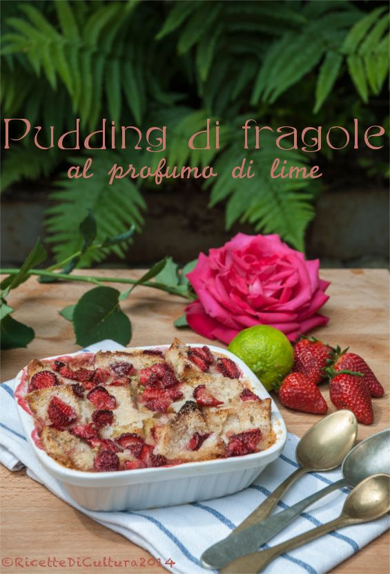Ricette di Cultura: Gli appuntamenti di Ortinfestival: ce n'è per tutti i gusti - Strawberry-lime english pudding