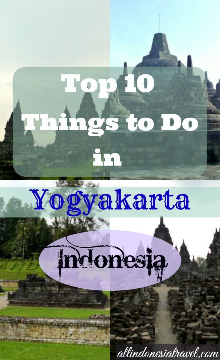 Top 10 Things to Do in Yogyakarta |  Yogyakarta is the capital city of the Yogyakarta Special Region in Central Java, Indonesia and also can be known interchangeably as Jogjakarta or Jogja. If someone asked me where is one place to go in Java I would say it is here as there are many things to do and also to see here. | http://allindonesiatravel.com