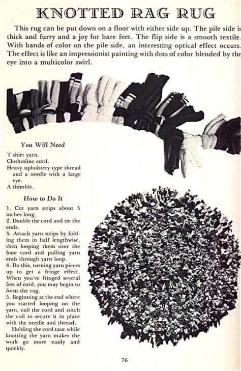 rag rug -- process: tie strips onto clothesline, then coil and sew together by hand