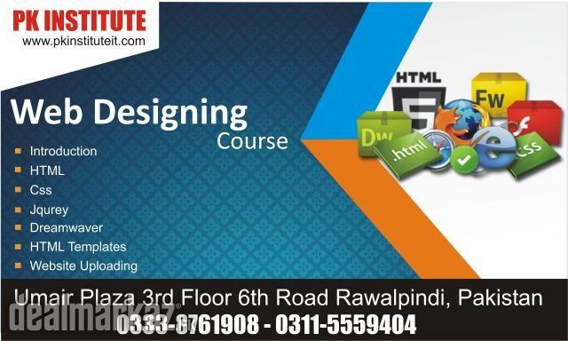 Web Designing Course In Pk Institute Rawalpindi Islamabad The Institute For Web Designing Html Css And Web Design Course Web Development Training Web Design
