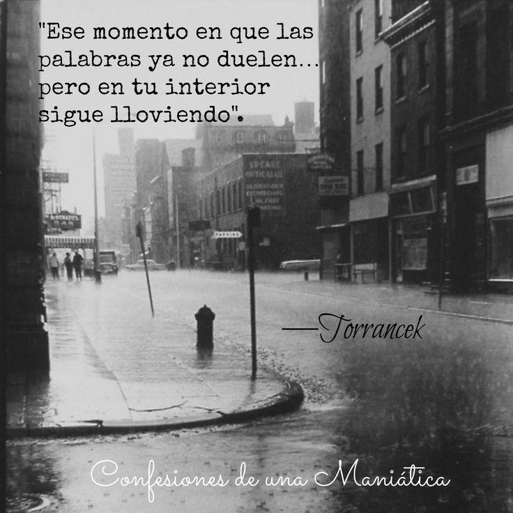 〽️ Ese momento en que las palabras ya no duelen… pero en tu interior sigue lloviendo. Torrancek