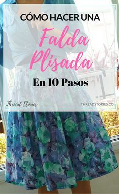 Cómo hacer una falda plisada en 10 pasos #DIY #plisado #pliegues #falda #pollera #pasoapaso #threadstories