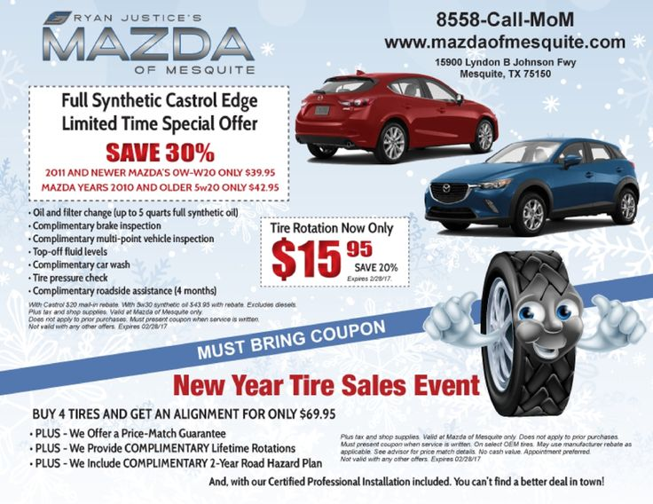 The New Years Sales Event at Ryan Justice's Mazda of Mesquite is happening now!  Bring this coupon in between now and 2/28/2017 for great deals on new tires, rotations, and oil changes and stay tuned for more specials and all things Mazda!