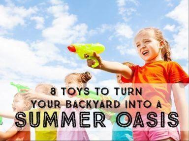 8 toys to turn your backyard into a summer oasis! - Backyard Summer Fun