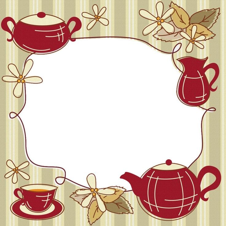 TEA / COFFEE TIME | FRAMES / BORDERS / CORNERS | Pinterest ...