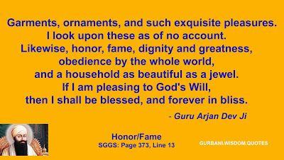 GURBANI.WISDOM.QUOTES (SGGS): Quote 197/209 - Guru Arjan Dev Ji (Honor/Fame)