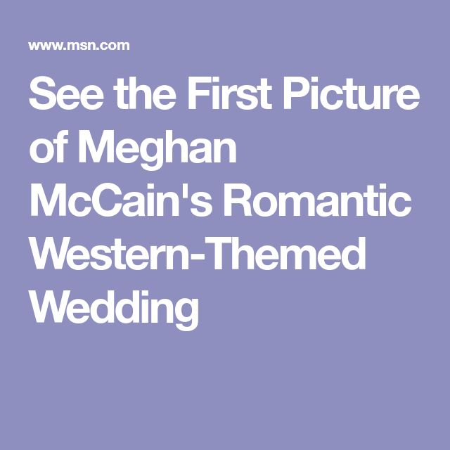 See the First Picture of Meghan McCain's Romantic Western-Themed Wedding
