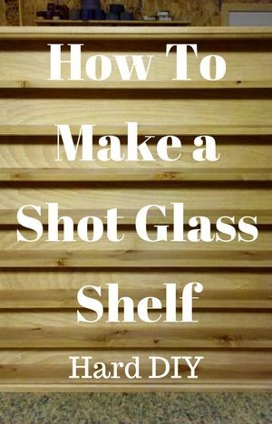 Shot Glass Display Case Plans DIY Video