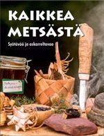 Metsäkirja on kirjoitettu Hubilla! Sähkösiuvatin Tarja on myös keruutuotetarkastaja, intohimoinen sieniharrastaja ja nyt esikoiskirjailija! Metsäkirja - Syötävää ja askarreltavaa – Readme.fi