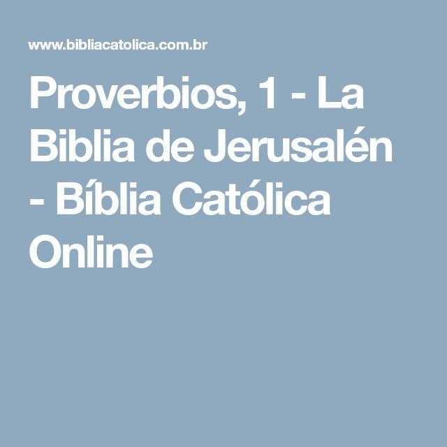 Proverbios, 1 - La Biblia de Jerusalén - Bíblia Católica Online