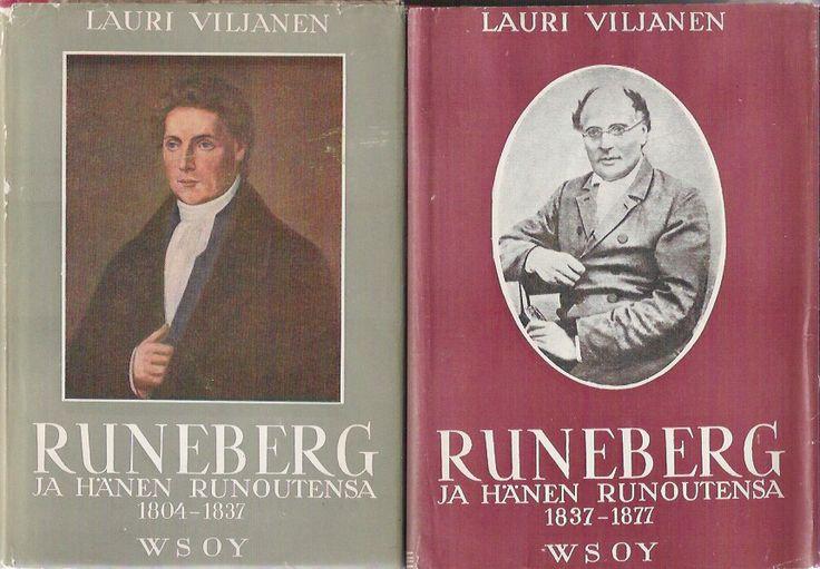 Lauri Viljanen: Runeberg ja hänen runoutensa 1 & 2 (1804-1837 & 1837-1877), WSOY, 1944 & 1948