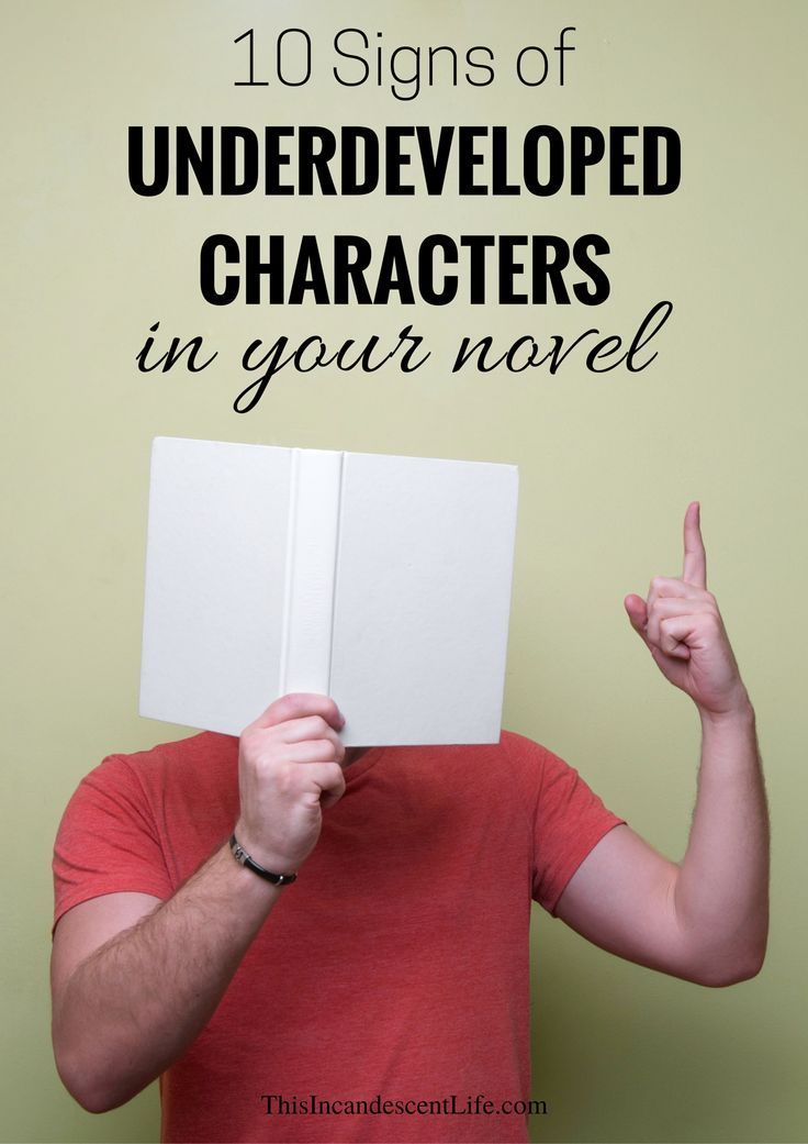 10 Signs of Underdeveloped Characters in Your Novel