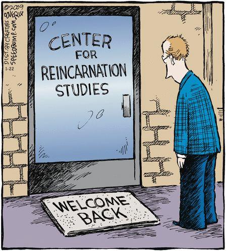 Reincarnation Studies.....Welcome Back!