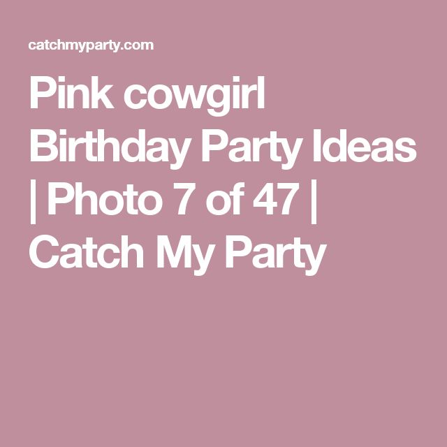 Pink cowgirl Birthday Party Ideas | Photo 7 of 47 | Catch My Party