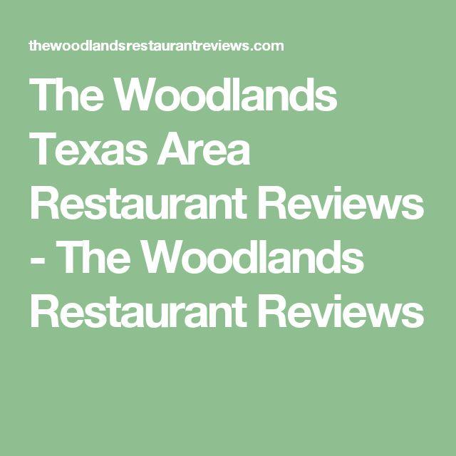 The Woodlands Texas Area Restaurant Reviews - The Woodlands Restaurant Reviews