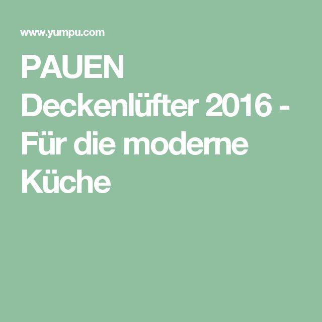 Spectacular PAUEN Deckenl fter F r die moderne K che