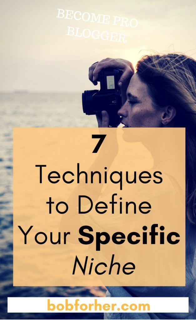7 Techniques to Define Your Specific Niche _ bobforher.com  An essential step in developing an effective blog or service is discovering your specific niche or focus. How do you narrow down all the things you could do or write about? Use these 7 actionable ways to determine your specific niche.  #bloggingtips #howtofindniche