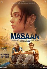 Masaan 2015 Four lives intersect along the Ganges: a low caste boy hopelessly in love, a daughter ridden with guilt of a sexual encounter ending in a tragedy, a hapless father with fading morality, and...