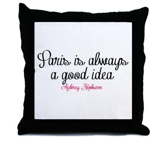 Paris is always a good idea - Aubrey Hepburn